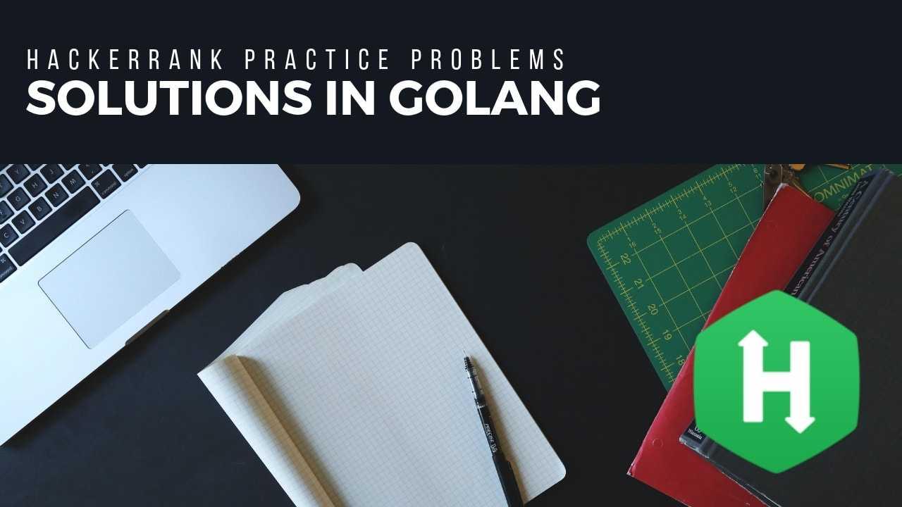 Hackerrank Solutions in Golang   Rishabh Jain